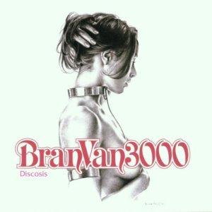 AOTW: Bran Van 3000 – Discosis