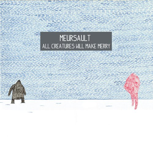 'All Creatures Will Make Merry' – Meursault
