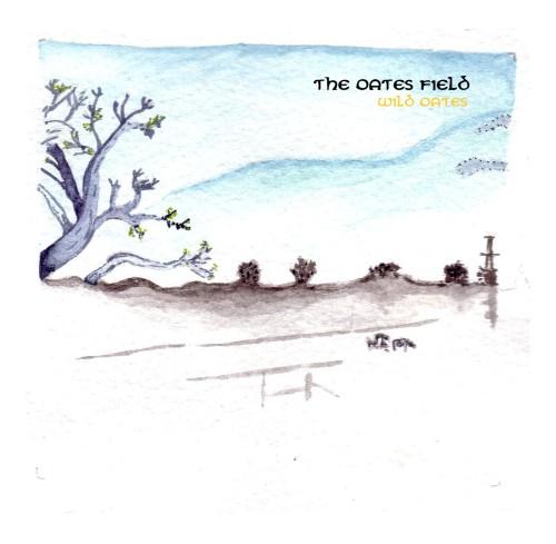 The Oates Field – Wild Oates